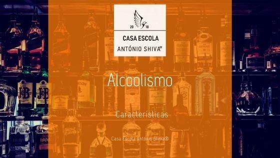 Alcoolismo – Características